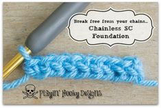 CSC: Chainless Single Crochet Foundation. Break free from your chains. Playin' Hooky Designs