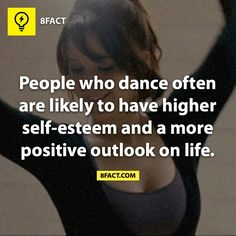 FACT: People who dance often are likely to have higher self-esteem and a more positive outlook on life. I just did my zumba! Dance Like No One Is Watching, Just Dance, Zumba Fitness, Urban Dance, Fitness Motivation, Dance Motivation, Fitness Quotes, Fitness Tips, Positive Outlook On Life