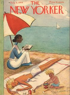 Barbara Shermund American / cover of The New Yorker magazine August 1944 . depicts family on beach w/ black servant girl (nanny?) reading book under umbrella while white child plays in sand and woman/mother sunbathes, summer fiction issue? The New Yorker, New Yorker Covers, Old Magazines, Vintage Magazines, Vintage Ads, Capas New Yorker, Magazine Art, Magazine Covers, Ad Art