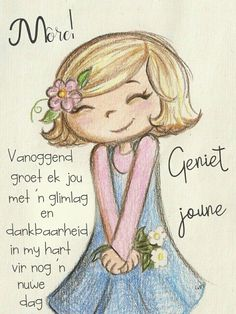 Good Morning Wishes, Good Morning Quotes, Lekker Dag, Afrikaanse Quotes, Goeie Nag, Goeie More, Knitting Stitches, Verses, Disney Characters