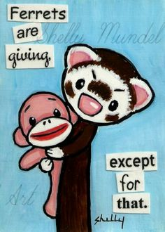 """ACEO Ferret Print """"Ferrets Are Giving"""" Shelly Mundel Art"""