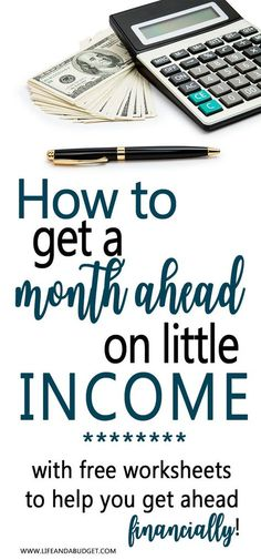 How to get a month ahead on little income - get ahead financially   free financial worksheets   how to get ahead financially   free budget worksheets   save money   living paycheck to paycheck via @lifeandabudget