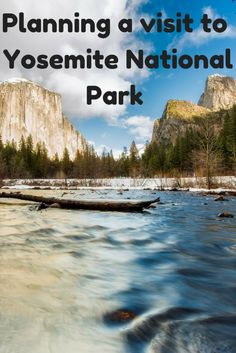 Planning a visit to Yosemite National Park - Family Vacataions U.S.