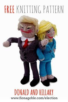 Knitting pattern available once more! Donald and Hillary to knit for yourself - what's not to like? Oh... and the pattern is FREE!