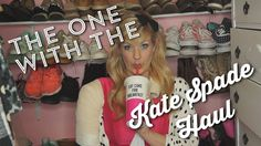 The One with the Kate Spade Haul
