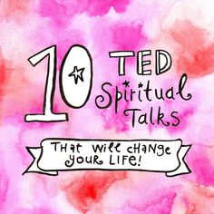 10 TED SPIRITUAL TALKS THAT WILL CHANGE YOUR LIFE