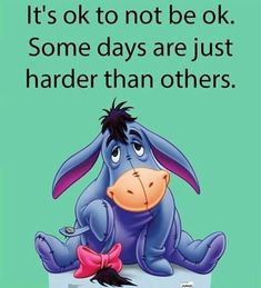 New Quotes Winnie The Pooh Eeyore Truths 28 Ideas Eeyore Quotes, Winnie The Pooh Quotes, Winnie The Pooh Friends, Sad Disney Quotes, Disney Sayings, Positive Quotes, Motivational Quotes, Inspirational Quotes, Phrase Choc