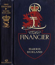 DD - Burland, Harris - The Financier - NY, Dillingham, 1906 - illus Charles Grunwald | Flickr - Photo Sharing!