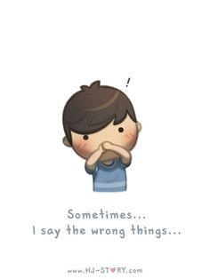 HJ-Story :: Sometimes I say the wrong things... | Tapastic - image 1