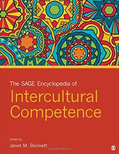 The SAGE Encyclopedia of Intercultural Competence by Janet M Bennett