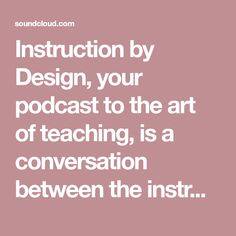 Instruction By Design Arizona State University, Instructional Design, Playlists, Conversation, Followers, Innovation, Desktop, Designers, Tech