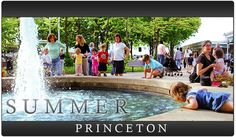 Lots to see and do this summer in Princeton!