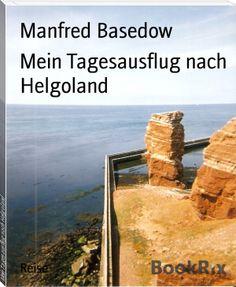 Manfred Basedow: Mein Tagesausflug nach Helgoland