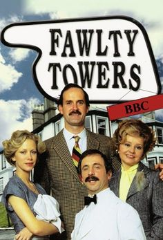 Fawlty Towers. One of my favorite BBC series that I watched growing up with my Dad.