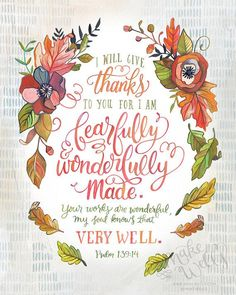 Psalm 139 - Fearfully and Wonderfully Made - Makewells Art Print Favorite Bible Verses, Bible Verses Quotes, Bible Scriptures, Fall Bible Verses, Bible Psalms, Bible Prayers, Scripture Art, Bible Art, Scripture Images