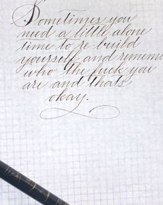Calligraphy Discover Sometimes you need a little alone time to remember who the Fuck you are and thats okay Calligraphy quote Alphabet A, Fancy Fonts Alphabet, Calligraphy Letters Alphabet, Handwriting Alphabet, Copperplate Calligraphy, Hand Lettering Alphabet, Nice Handwriting, Calligraphy Handwriting, Calligraphy Quotes