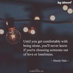 Until You Get Comfortable With Being Alone - https://themindsjournal.com/get-comfortable-alone/