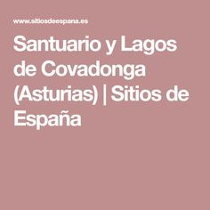 Santuario y Lagos de Covadonga (Asturias) | Sitios de España