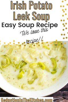 Potatoe Leek Soup Recipe, Creamy Potato Leek Soup, Irish Potato Soup, Potato Cheese Soups, Irish Potatoes, Easy Soup Recipes, Irish Recipes, Star Food, Soup And Sandwich