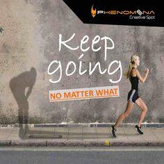 #Phenomena #Creative_Spot #quotes #says #keep_going #inspiring