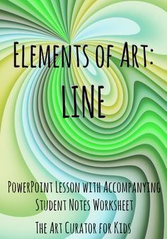 Art: Line Lesson The Art Curator for Kids - Elements of Art - Line Lesson PowerPoint and Student Notes WorksheetThe Art Curator for Kids - Elements of Art - Line Lesson PowerPoint and Student Notes Worksheet Elements Of Art Line, Elements And Principles, Elements Of Design, Line Art Lesson, Art Lesson Plans, Art Lessons For Kids, Art Lessons Elementary, Line Art Projects, Projects For Kids