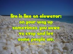 #quote - Life is like an elevator..more on purehappylife.com
