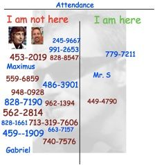 Have students do attendance with phone numbers, last names, birth dates!
