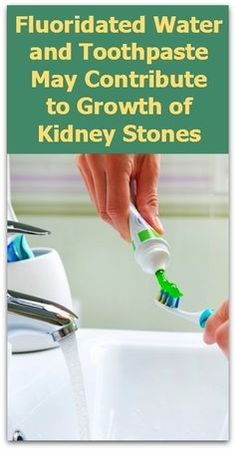 New Study: Fluoridated Water and Toothpaste May Contribute to Growth of Kidney Stones - Natural Holistic Life