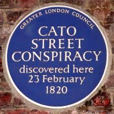 23rd February 1820 the plotters of the Cato Street Conspiracy, a group who wanted to blow up the British Cabinet, were arrested. http://www.nationalarchives.gov.uk/pathways/blackhistory/rights/cato.htm