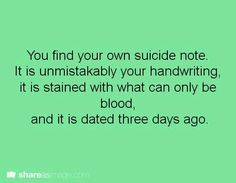 I wouldn't make it a suicide note .