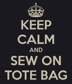 KEEP CALM AND SEW ON TOTE BAG