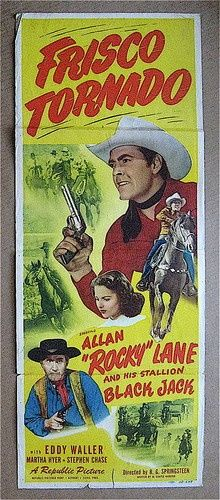 FRISCO TORNADO (1950) - Allan 'Rocky' Lane & his stallion 'Black Jack' - Eddy Waller - Martha Hyer - Stephen Chase - Directed by R. G. Springsteen - Republic Pictures - Insert Movie Poster.