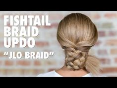 Fishtail Braid Updo | The JLO Braid