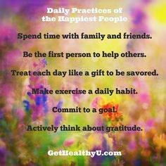 Daily Practices of the Happiest people!! #inspiration www.GetHealthyU.com