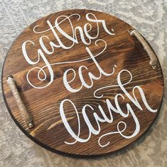 Lazy susan or tray Gather eat laugh Kitchen tray Kitchen Tray, Kitchen Decor, Diy Wood Signs, Vinyl Signs, Wood Creations, Wooden Crafts, Wood Projects, Things To Sell, Raffle Baskets