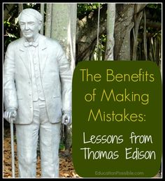 The Benefits of Making Mistakes: Lessons from Thomas Edison @Education Possible