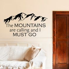 Wall Decals Quotes The Mountains Are Calling And I Must Go Rustic Wall Decor Inspirational Quote Bedroom Nursery Living Room Home Decor Approximate