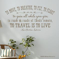 To move, to breathe, to fly, to float - Vinyl Wall Decal Hans Christian Anderson quote