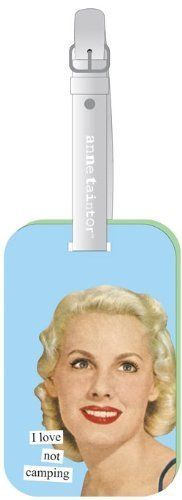 "Anne Taintor 66211 Classic Luggage Tag - ""I love not camping"" by Anne Taintor, http://www.amazon.com/dp/B0010YV4GO/ref=cm_sw_r_pi_dp_pK8Ypb1HTYFTY"