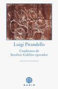 Cuadernos de Serafino Gubbio operador, de Luigi Pirandello
