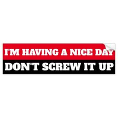 Funny Bumper Sticker Quoe Funny Bumper Stickers, Honor Roll, Car Sit, Good Day, Politics, Entertaining, Make It Yourself, Buen Dia, Good Morning