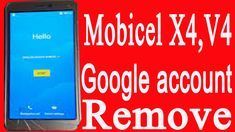 how to remove google account mobicel x4,v4