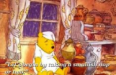 That necessary break we all need once in a while. | Community Post: 18 Things Winnie The Pooh Taught Us About Growing Up