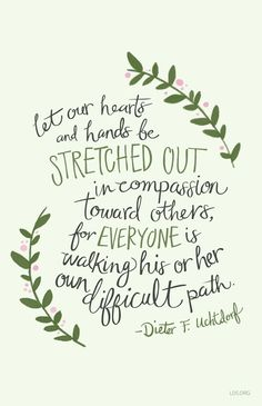 Dieter F. Uchtdorf Quotes - The Daily Quotes Lds Quotes, Quotable Quotes, Great Quotes, Quotes To Live By, Inspirational Quotes, Mormon Quotes, Qoutes, Be Kind Quotes, Love One Another Quotes