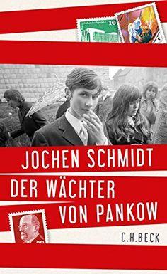 Jochen Schmidt: Die Wächter aus Pankow