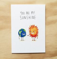 You Are My Sunshine . Brighten up someone's day with this cute little hand-made card. They will be glowing with joy to receive it . Grab it now for $5.95 on  www.welldrawn.com.au Free shipping Australia Wide