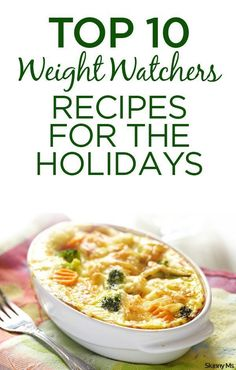 These are so good to have on hand during the holidays--the Top 10 Weight Watchers Recipes for the Holidays.