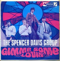 The Spencer Davis Group - Gimme Some Lovin' [Rock/Soul] An 18 year old Steve Winwood sings lead and plays the organ on this rock classic! Sing To Me, Me Me Me Song, The Spencer Davis Group, Jon Lord, Rock And Roll History, Chris Rea, Steve Winwood, Cool Album Covers, 60s Music