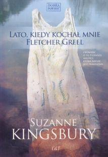 Lato, kiedy kochał mnie Fletcher Greel- Suzanne Kingsbury