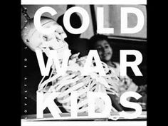"""cold war kids - against privacy  """"We don't gamble  We don't do the stock exchange  We paint paintings  We write scenes for the stage"""""""